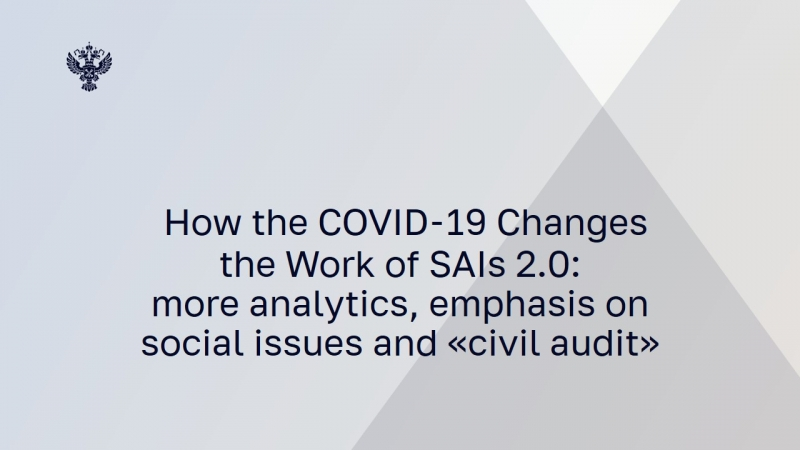 "How the COVID-19 changes the work of SAIs 2.0: more analytics, emphasis on social issues and ""civil audit"""